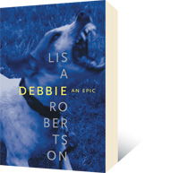 Debbie: An Epic by Lisa Robertson