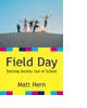 Field Day by Matt Hern