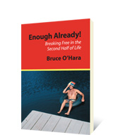 Enough Already by Bruce O'Hara