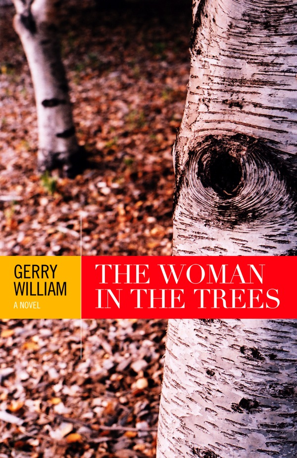 The Woman In the Trees by Gerry William