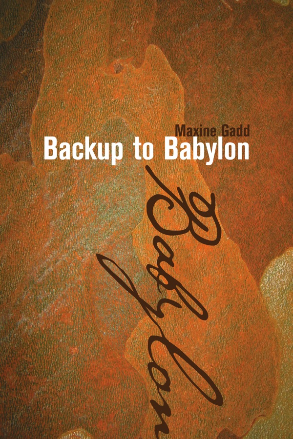 Backup to Babylon by Maxine Gadd