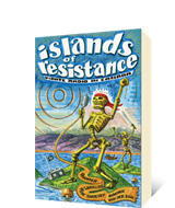 Islands of Resistance by Andrea Langlois, Ron Sakolsky, Marian van der Zon