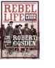 Rebel Life by Mark Leier