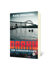 Daaku: The Gangster's Life by Ranj Dhaliwal