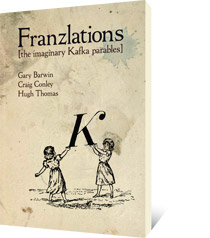 Franzlations by Gary Barwin, Hugh Thomas, Craig  Conley