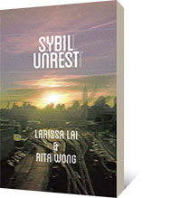 sybil unrest by Larissa Lai, Rita  Wong