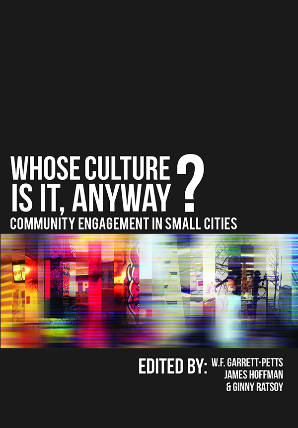 Whose Culture Is It, Anyway? by W.F.  Garrett-Petts, James Hoffman, Ginny  Ratsoy