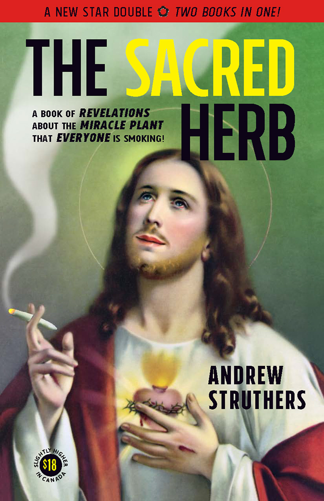 The Sacred Herb / The Devil's Weed by Andrew Struthers