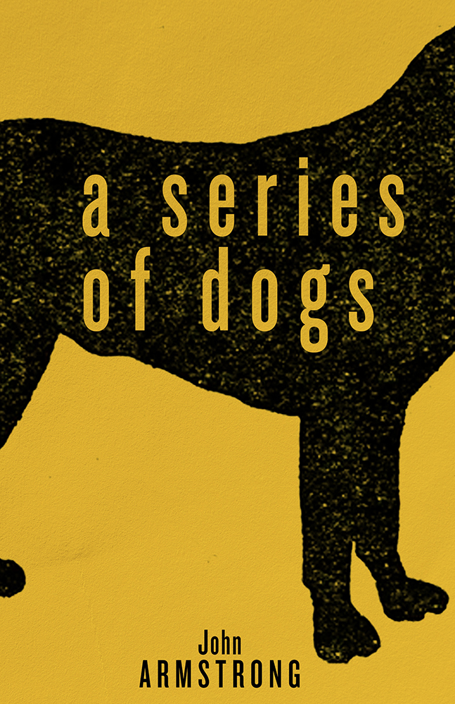 A Series of Dogs by John Armstrong