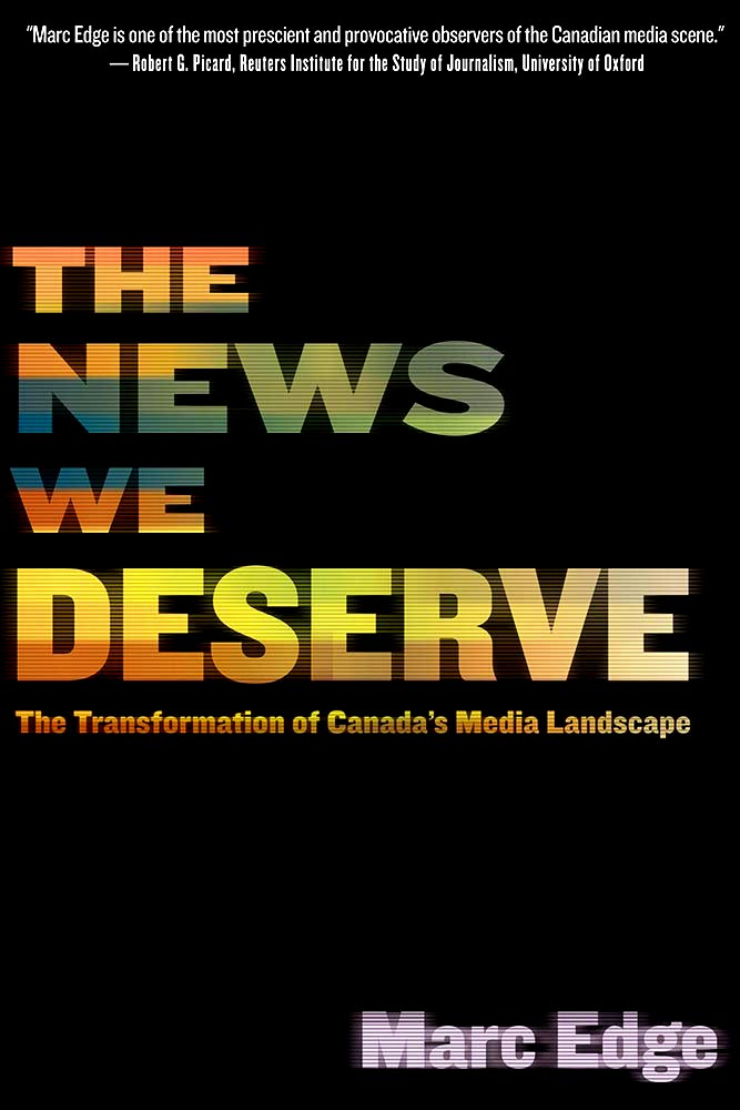 The News We Deserve by Marc Edge