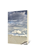 A perimeter by rob mclennan