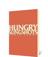 Hungry Slingshots by Louis Cabri