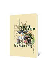 Soft Zipper by George Bowering
